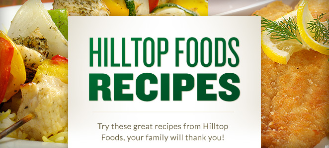 Hilltop Foods Recipes
